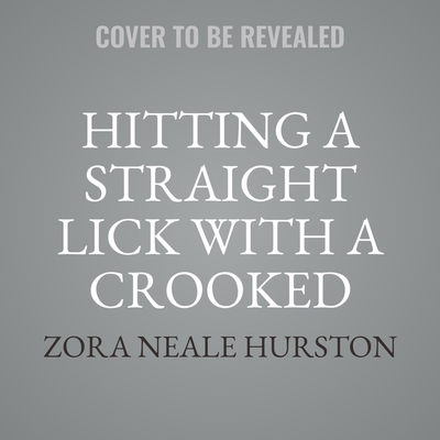 Hitting a Straight Lick with a Crooked Stick Lib/E: Stories from the Harlem Renaissance