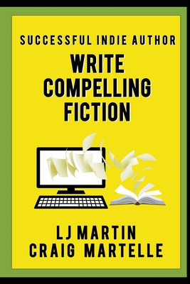 Write Compelling Fiction: Tips, Tricks, & Hints with Examples to Strengthen Your Prose