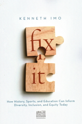 Fix It: How History, Sports, and Education Can Inform Diversity, Inclusion, and Equity Today