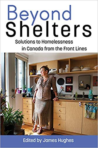 Beyond Shelters: Solutions to Homelessness in Canada from the Front Lines
