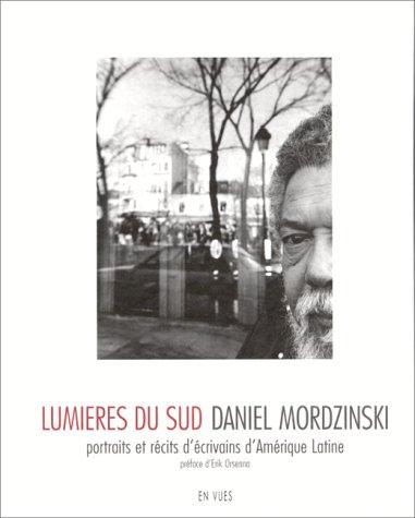 Lumières du sud: Portraits et récits d'écrivains d'Amérique Latine