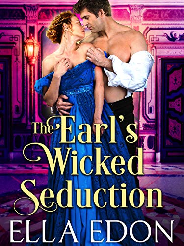 The Earl's Wicked Seduction: Historical Regency Romance Novel