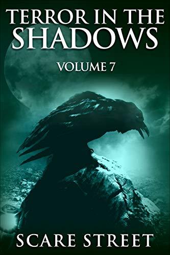 Terror in the Shadows: Volume 7 (Terror in the Shadows, #7)