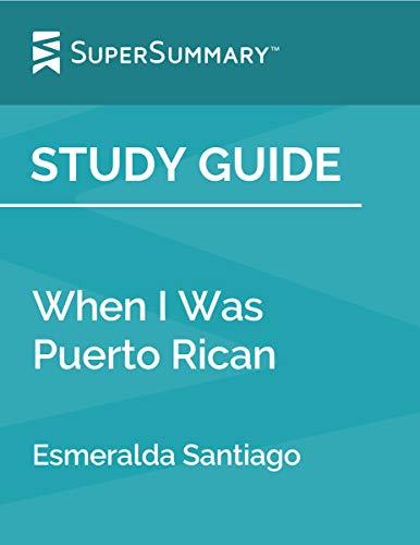 Study Guide: When I was Puerto Rican by Esmeralda Santiago