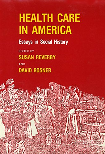 Health Care in America: Essays in Social History
