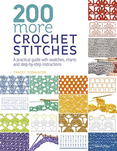 200 More Crochet Stitches: A practical guide with swatches, charts and step-by-step instructions