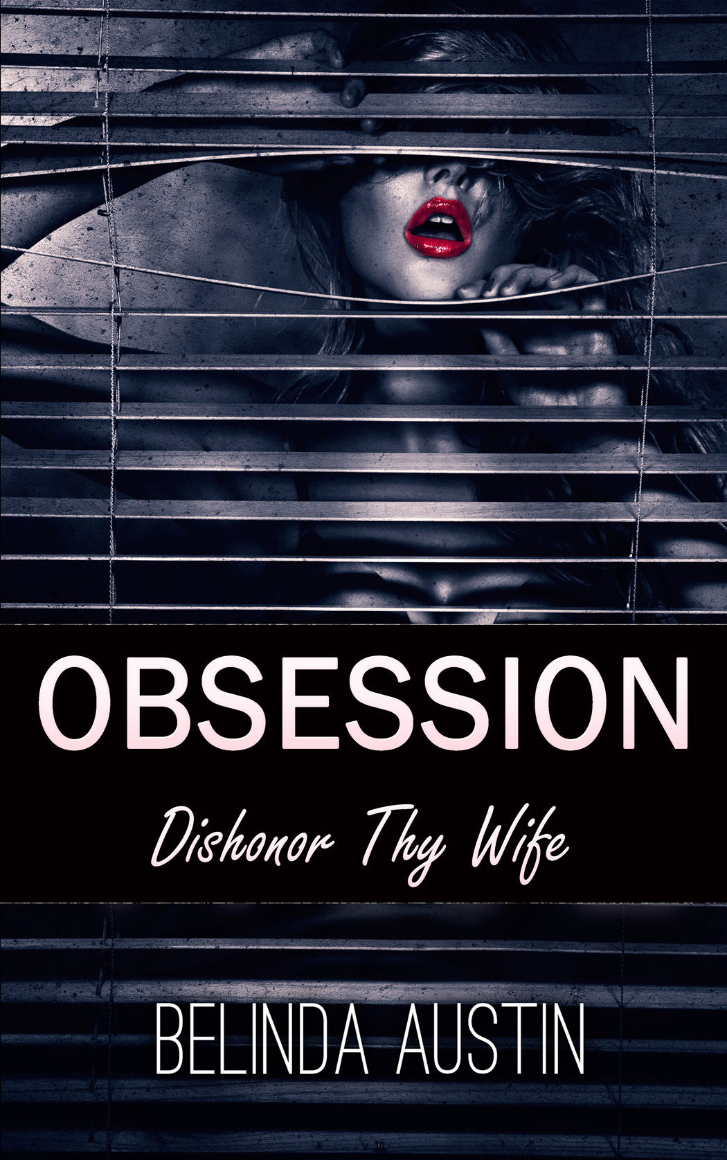 Obsession: Dishonor Thy Wife