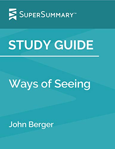 Study Guide: Ways of Seeing by John Berger