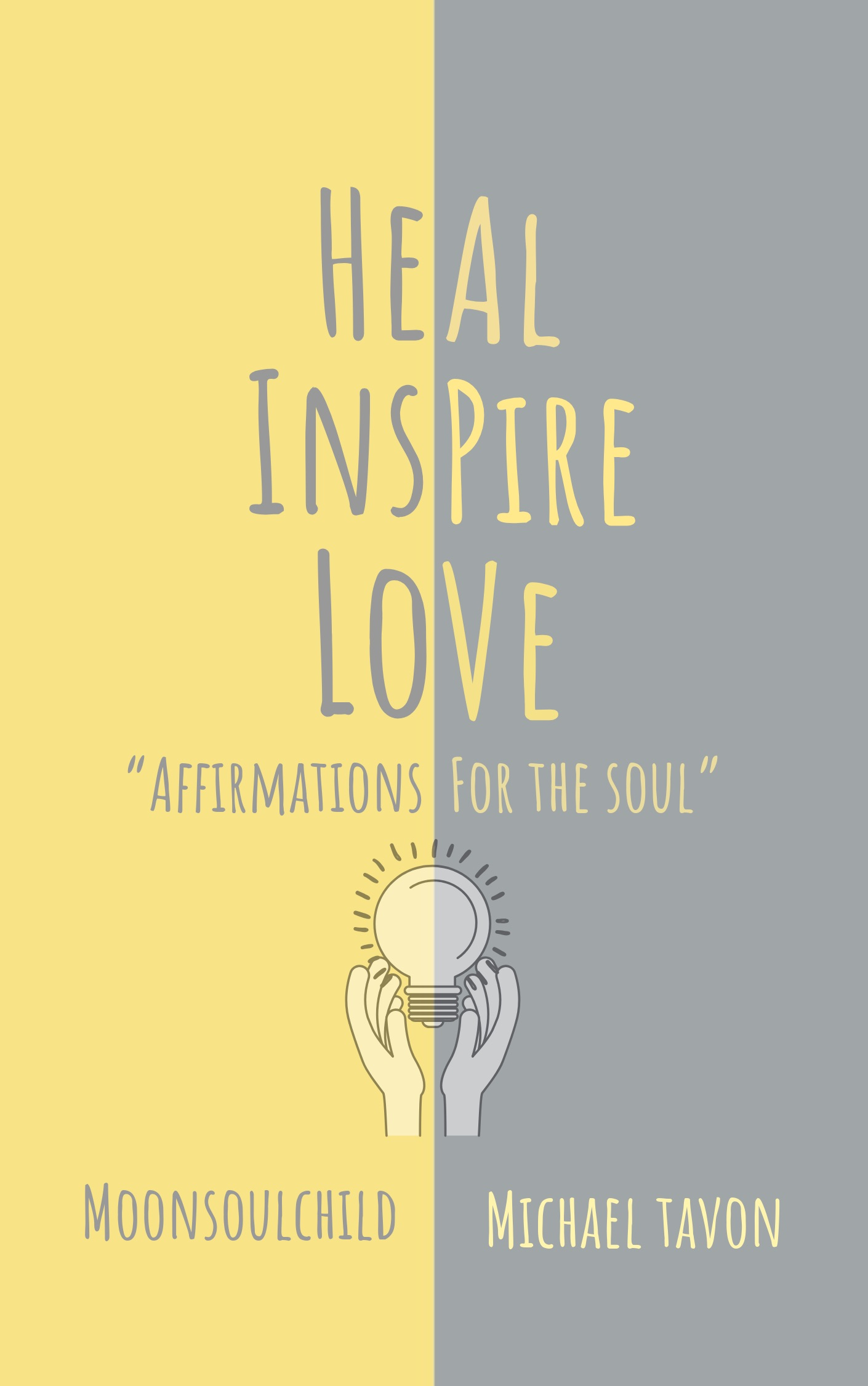 Heal Inspire Love: Affirmations for the soul
