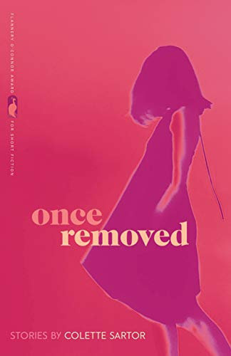 Once Removed: Stories (Flannery O'Connor Award for Short Fiction Ser. Book 94)