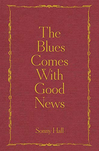 The Blues Comes With Good News: The perfect gift for the poetry lover in your life