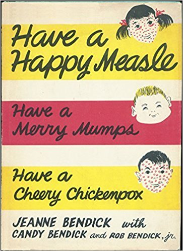 Have a Happy Measle, a Merry Mumps, and a Cheery Chickenpox