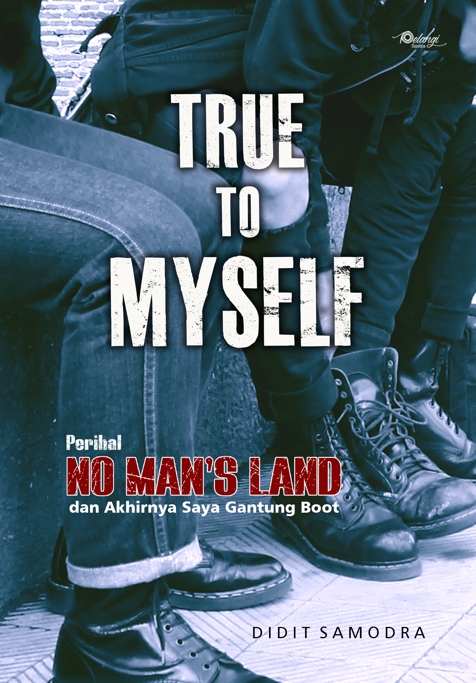 True to Myself: Perihal No Man's Land dan Akhirnya Saya Gantung Boot
