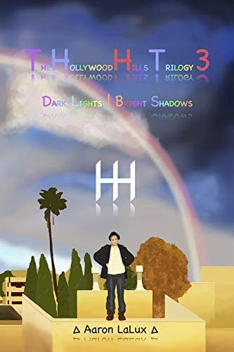 THHT3: The Hollywood Hills Trilogy Vol 3: Dark Lights | Bright Shadows