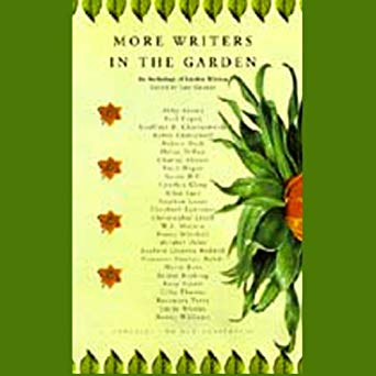 More Writers in the Garden: An Anthology of Garden Writing