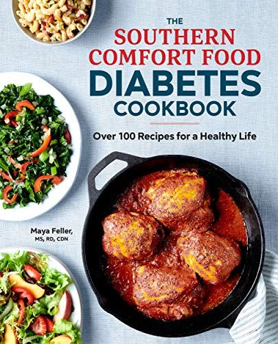 Southern Comfort Food Diabetes Cookbook: Over 100 Recipes for a Healthy Life