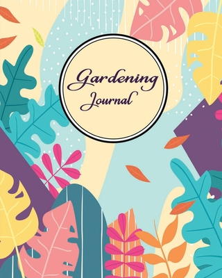 Gardening Journal: Gardening Gifts for Adult Men or Women - Simple Prompts Garden Log to Track Your Garden Plants - Abstract Floral