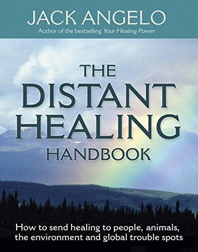 The Distant Healing Handbook: How to send healing to people, animals, the environment and global trouble spots