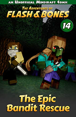 The Epic Bandit Rescue: Minecraft Adventure Comics (Flash and Bones Book 14)