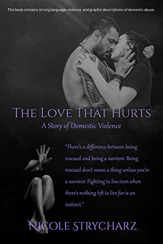 The Love that Hurts: A Story of Domestic Violence (The Relationship Quo, #6)