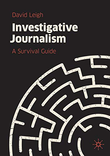 Investigative Journalism: A Survival Guide