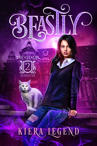 Beastly: Semester 2 (The Citadel #2)