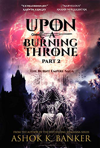 Upon a Burning Throne Part Two
