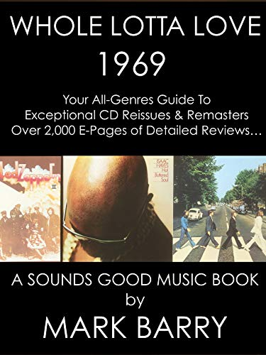 WHOLE LOTTA LOVE - 1969 - Your All-Genres Guide To The Best CD Reissues & Remasters... (Sounds Good Music Book)