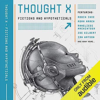 Thought X: Fictions and Hypotheticals (Science-Into-Fiction, #6)