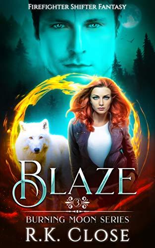 Blaze: Firefighter Shifter Fantasy (Burning Moon Book 3)