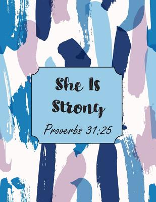She Is Strong Proverbs 31: 25: Christian Planners And Organizers For Women 2019-2020 - Academic Planner July 2019 - June 2020