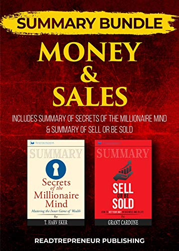 Summary Bundle: Money & Sales | Readtrepreneur Publishing: Includes Summary of Secrets of the Millionaire Mind & Summary of Sell or Be Sold