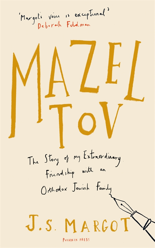 Mazel Tov: The Story of My Extraordinary Friendship with an Orthodox Jewish Family