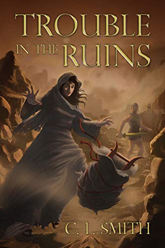 Trouble in the Ruins (Stones of Gilgal Book 3)