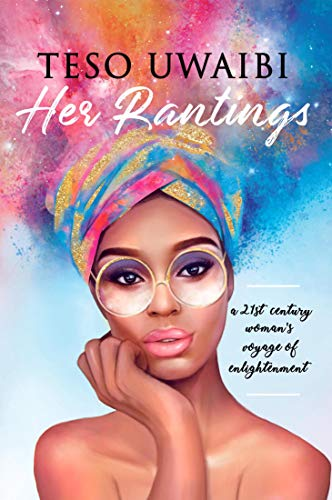 Her Rantings: A 21st century woman's voyage of enlightenment