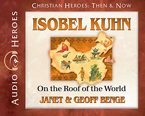 Isobel Kuhn Audiobook: On the Roof of the World (Christian Heroes: Then & Now) Audio CD - Audiobook, CD