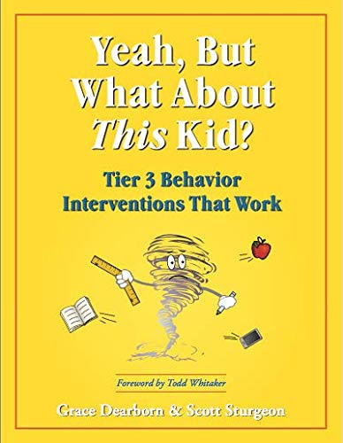 Yeah, But What About This Kid? Tier 3 Behavior Interventions That Work