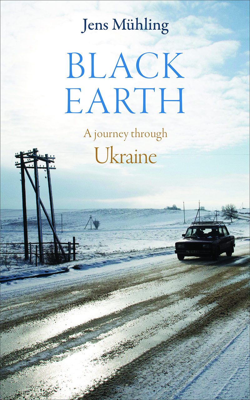 Black Earth: A Journey through Ukraine