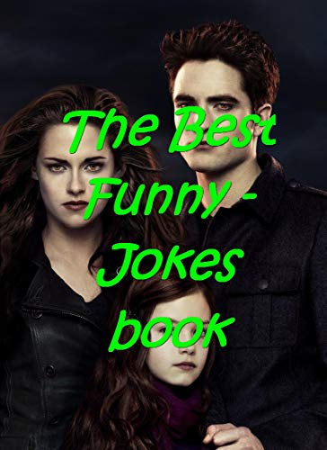 The Amazing Hilarious memes: The Twilight Saga Breaking Dawn - memes Funny and Jokes Book (Part 3)