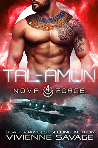 Tal-Amun: an Alien Space Fantasy Romance (The Nova Force: Champions of Aaru Book 1)