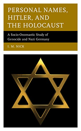 Personal Names, Hitler, and the Holocaust: A Socio-Onomastic Study of Genocide and Nazi Germany