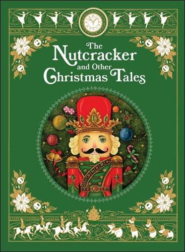 The Nutcracker and Other Christmas Tales: (Barnes & Noble Collectible Editions) (Barnes & Noble Leatherbound Classics)