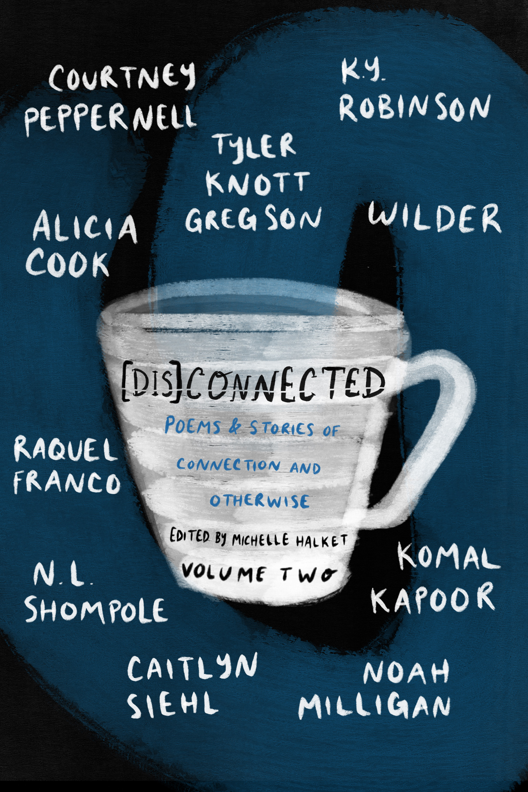 [Dis]Connected: Poems & Stories of Connection and Otherwise ([Dis]Connected #2)