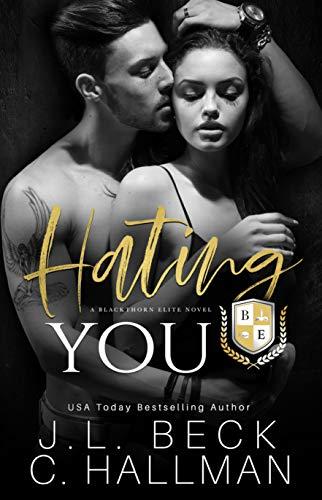 Hating You (Blackthorn Elite #1)