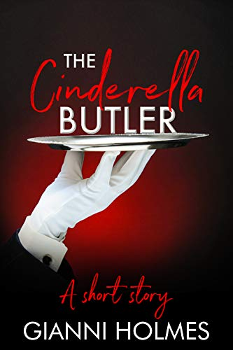 The Cinderella Butler: A Taking Care Spin-off