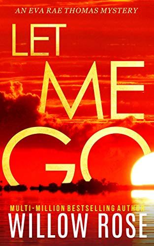 Let Me Go (Eva Rae Thomas Mystery #5)