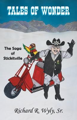 Tales of Wonder The Saga of Stickitville