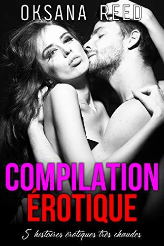 5 Histoires Erotiques: Compilation Très Chaude