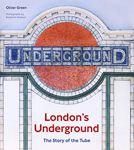 London's Underground:The Story of the Tube