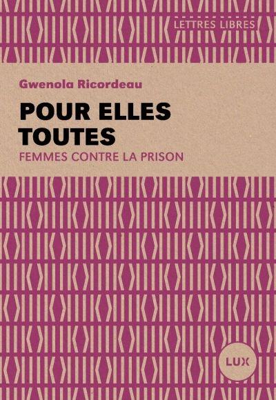 Pour elles toutes : femmes contre la prison